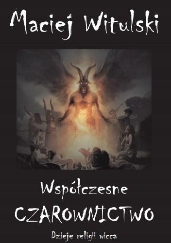 Okładka książki Współczesne czarownictwo. Dzieje religii wicca od legendarnych sabatów po wirtualne rytuały