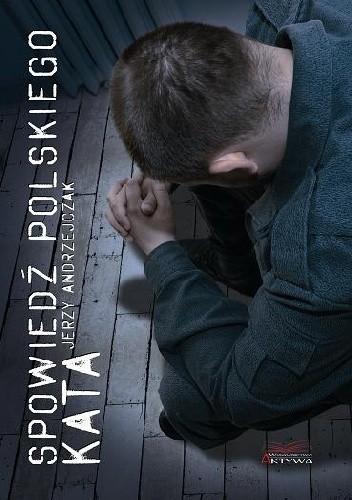 Okładka książki Spowiedź polskiego kata
