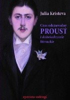 Czas odczuwalny. Proust i doświadczenie literackie
