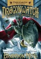 Dragonwatch. Wrath of the Dragon King