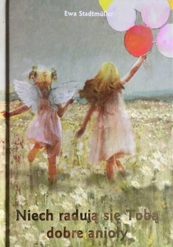 Okładka książki Niech radują się Tobą dobre anioły