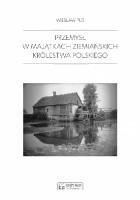 Przemysł w majątkach ziemiańskich Królestwa Polskiego w latach 1879-1913