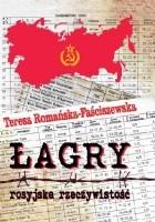 ŁAGRY - ROSYJSKA RZECZYWISTOŚĆ