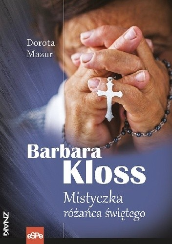 Okładka książki Barbara Kloss Mistyczka różańca świętego