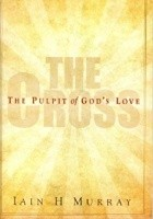 The Cross: The Pulpit of God's Love