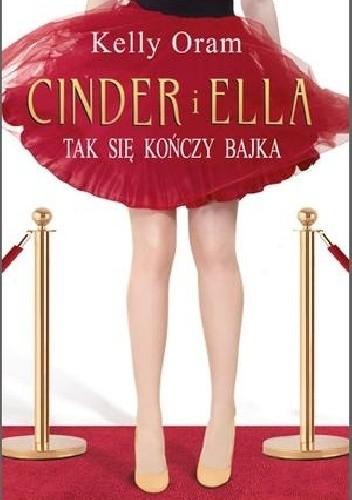 Okładka książki Cinder i Ella. Tak się kończy bajka