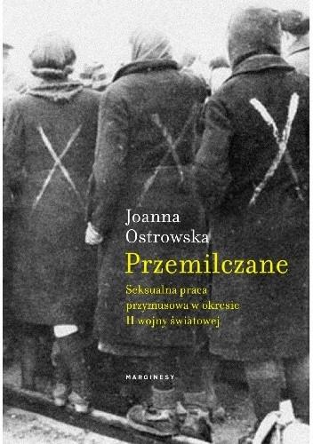 Okładka książki Przemilczane. Seksualna praca przymusowa w okresie II wojny światowej