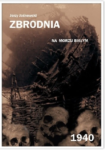 Okładka książki Zbrodnia na Morzu Białym 1940