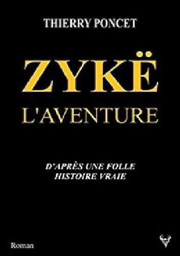 Okładka książki Zykë : L'aventure
