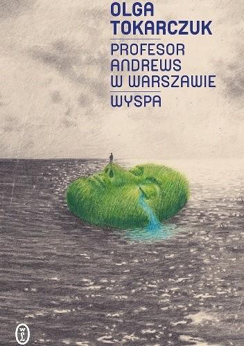Profesor Andrews w Warszawie. Wyspa - Olga Tokarczuk