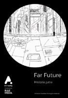 Far future: Historia jutra