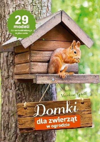 Okładka książki Domki dla zwierząt w ogrodzie