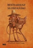 Bestiariusz słowiański. Rzecz o skrzatach, wodnikach i rusałkach