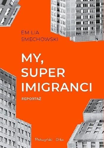 Okładka książki My, superimigranci