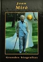 Grandes biografías. Joan Miró