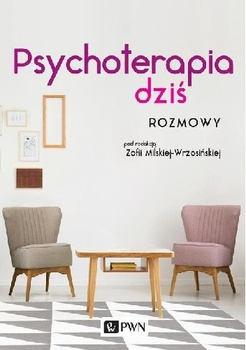 Okładka książki Psychoterapia dziś Rozmowy