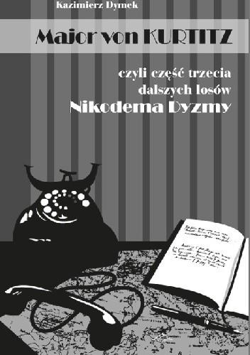 Okładka książki Major von KURTITZ czyli część trzecia dalszych losów Nikodema Dyzmy