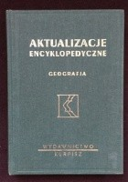 Aktualizacje encyklopedyczne. Geografia Ma - Ż