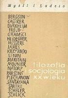 Filozofia i socjologia XX wieku. Część I.
