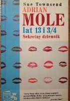 Adrian Mole lat 13 i 3/4. Sekretny dziennik