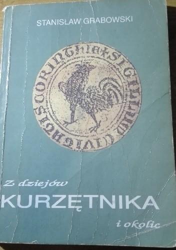 Okładka książki Z dziejów Kurzętnika i okolic