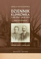 Dziennik Klimkówka 2 VIII 1914 – 24 IV 1915. Dwór Ostaszewskich. Galicyjski epizod z wielkiej wojny