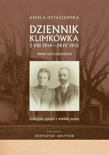 Okładka książki Dziennik Klimkówka 2 VIII 1914 – 24 IV 1915. Dwór Ostaszewskich. Galicyjski epizod z wielkiej wojny