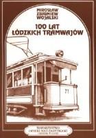 100 lat łódzkich tramwajów