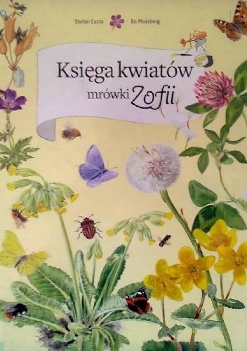 Okładka książki Księga kwiatów mrówki Zofii