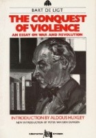 The Conquest of Violence: An Essay on War and Revolution