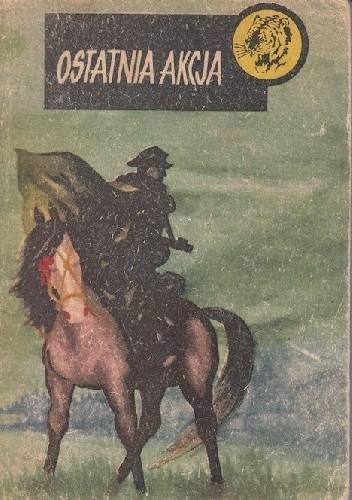 Okładka książki Ostatnia Akcja