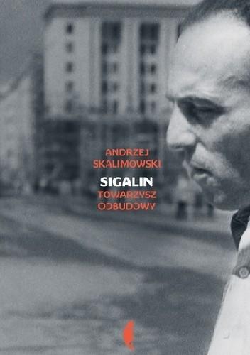 Okładka książki Sigalin. Towarzysz odbudowy