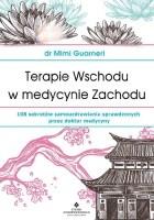 Terapie Wschodu w medycynie Zachodu. 108 sekretów samouzdrawiania sprawdzonych przez doktor medycyny