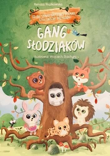 Okładka książki Co się stanie na leśnej polanie, czyli wesołe przygody Gangu Słodziaków