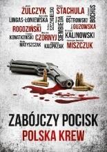Zabójczy pocisk. Polska krew - Jacek Skowroński