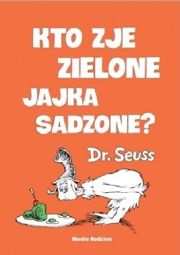 Okładka książki Kto zje zielone jajka sadzone