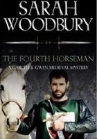 The Fourth Horseman (The Gareth & Gwen Medieval Mysteries)