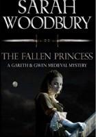 The Fallen Princess (The Gareth & Gwen Medieval Mysteries)
