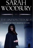 The Unexpected Ally (The Gareth & Gwen Medieval Mysteries)