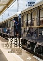 Orient Express. Świat z okien najsłynniejszego pociągu