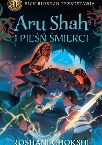 Okładka książki Aru Shah i pieśń śmierci