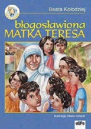 Okładka książki Błogosławiona Matka Teresa
