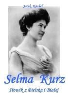 SELMA KURZ - Słowik z Bielska i Białej