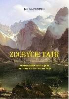 Zdobycie Tatr. Historia i kronika taternictwa