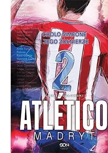 Okładka książki Atletico Madryt. Cholo Simeone i jego żołnierze