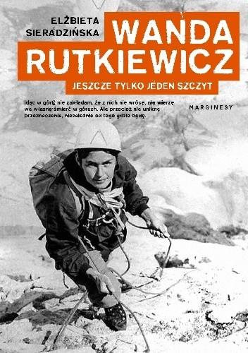 Okładka książki Wanda Rutkiewicz. Jeszcze tylko jeden szczyt