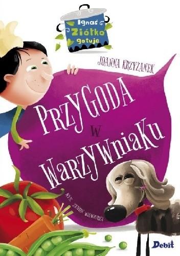 Okładka książki Ignaś Ziółko gotuje. Przygoda w warzywniaku