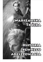 Warszawska trójka – Historia pewnego aresztowania