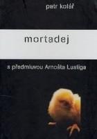 Mortadej (s předmluvou Arnošta Lustiga)