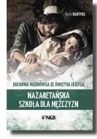 Nazaretańska szkoła dla mężczyzn : duchowa wędrówka ze świętym Józefem